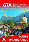 GTA - Grande Traversata Delle Alpi: Through the Piedmont to the Mediterranean. 65 Stages. With GPS - Tracks by Kurschner Iris, Haas Dieter (Paperback, 2012)