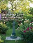 Ein ländlicher Garten voller Kostbarkeiten von Christa Brand und Kathrin Hofmeister (2015, Gebundene Ausgabe)