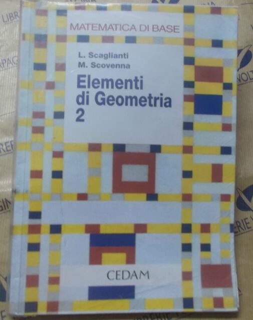 ELEMENTI DI GEOMETRIA VOL.2 MATEMATICA DI BASE - L.SCAGLIANTI M.SCOVENNA - CEDAM