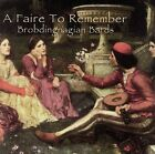 A Faire to Remember by The Brobdingnagian Bards (CD, Jun-2006, Mage Records)