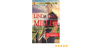 NEW Here And Then Novel By Best Selling Author Linda Lael Miller W/Bonus Novel