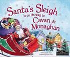 Santa's Sleigh is on it's Way to Monaghan and Cavan by Eric James (Hardback, 2016)