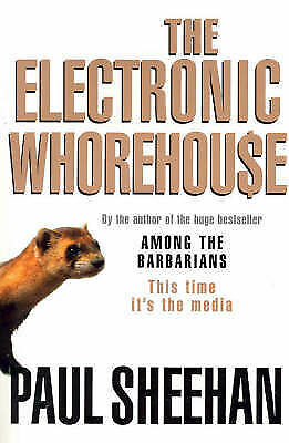 THE ELECTRONIC WHOREHOUSE by Paul Sheehan