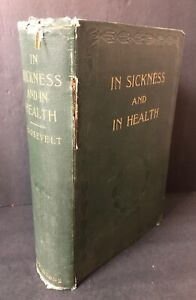 Theodore-Roosevelt-In-Sickness-And-In-Health-Book-1896-Hardcover