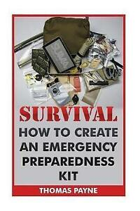 NEW-Survival-How-To-Create-An-Emergency-Preparedness-Kit-by-Thomas-Payne