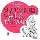 Staffordshire Wit & Humour by Dotty Potts (Paperback, 2014)