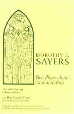Two Plays about God and Man : The Devil to Pay and He That Should Come by...
