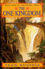 The One Kingdom by Sean Russell-The Swan's War #1-First Edition/DJ-2001