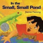 In the Small, Small Pond by Denise Fleming (Hardback, 1998)