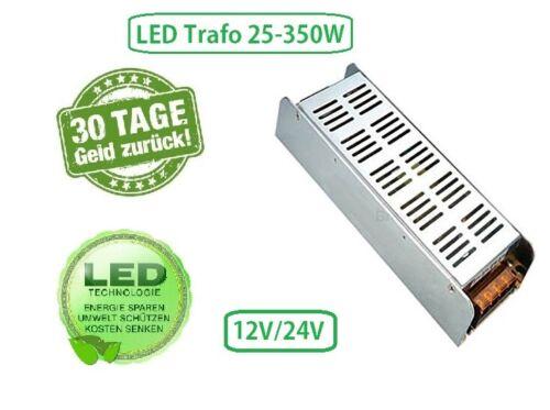 LED Trafo Netzteil Driver Trafo Treiber Transformator DC 12V//24V 25-350 Watt
