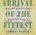 Arrival of the Fittest: Solving Evolution's Greatest Puzzle by Professor Andreas Wagner (CD-Audio, 2014)