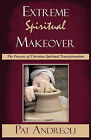 Extreme Spiritual Makeover by Pat Andreoli (Paperback / softback, 2010)