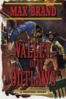 Valley of Outlaws: A Western Story by Max Brand (Paperback, 2014)
