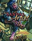 The Sandal Artist by Kathleen Pelley (Hardback, 2012)