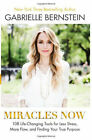 Miracles Now: 108 Life-Changing Tools for Less Stress, More Flow and Finding Your True Purpose by Gabrielle Bernstein (Paperback, 2014)