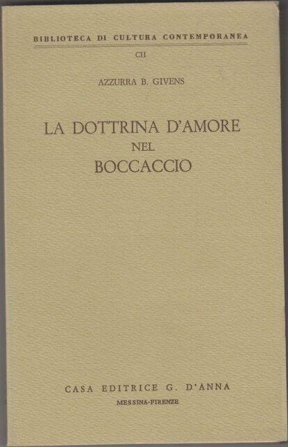 12723 LA DOTTRINA D'AMORE NEL BOCCACCIO. GIVENS,A. F48