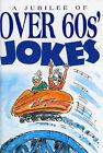 Jubilee of Over-60s Jokes by Exley Publications Ltd (Paperback, 1998)