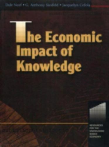 The Economic Impact of Knowledge by Jacquelyn Cefola; Tony Siesfeld; Dale Neef