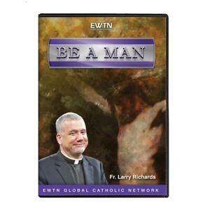 BE A MAN. FR. LARRY RICHARDS. AN EWTN DVD