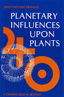 Planetary Influences upon Plants: Cosmological Botany by Ernst Michael Kranich (Paperback, 1986)