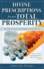Divine Prescriptions for Your Total Prosperity by Edwin Del Rosario (Paperback / softback, 2007)