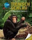 Galileo Wissen: Tierisch schlau von Sabine Boccador (2016, Gebundene Ausgabe)