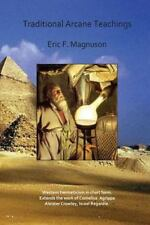 Traditional Arcane Teachings by Eric Magnuson (2012, Paperback)