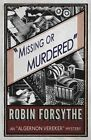 Missing or Murdered by Robin Forsythe (Paperback, 2016)