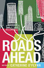 Roads Ahead by Catherine O'Flynn (Paperback, 2009)
