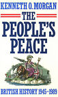 The People's Peace: British History Since 1945 by Kenneth O. Morgan (Paperback, 1999)
