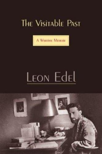 The Visitable Past: A Wartime Memoir, by Leon Edel (Paperback)