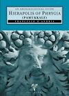 Hierapolis of Phrygia (Pammukkale): An Archaeological Guide by Ege Yayinlari (Paperback / softback, 2010)