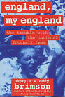 England, My England: The Trouble with the National Football Team by Eddy Brimson, Dougie Brimson (Paperback, 1996)