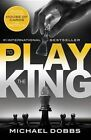 To Play the King by Michael Dobbs (Paperback / softback, 2014)