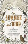Summer and Bird by Katherine Catmull (Paperback, 2014)
