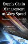 Supply Chain Management at Warp Speed by Eli Schragenheim, J. Wayne Patterson, H. William Dettmer (Hardback, 2009)