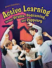 Active Learning Through Drama, Podcasting and Puppetry by Kristin Fontichiaro (Paperback, 2007)