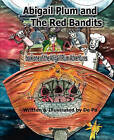 Abigail Plum and the Red Bandits: Book One in the Abigail Plum Adventures by De Pa (Paperback / softback, 2010)