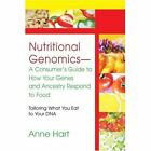 Nutritional Genomics - a Consumer's Guide to How Your Genes and Ancestry Respond
