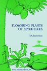 Flowering Plants of Seychelles by S. A Robertson (Paperback, 1989)