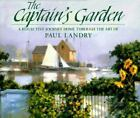The Captain's Garden : A Reflective Journey Home Through the Art of Paul Landry (1996, Hardcover, 1st Edition)