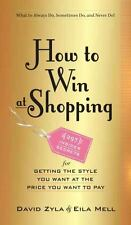 HOW TO WIN AT SHOPPING (9780761183822) - DAVID ZYLA EILA MELL (HARDCOVER) NEW