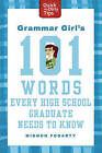 Grammar Girl's 101 Words Every High School Graduate Needs to Know by Mignon Fogarty (Paperback / softback)