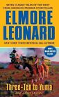 Three-ten to Yuma and Other Stories by Elmore Leonard 9780061121647