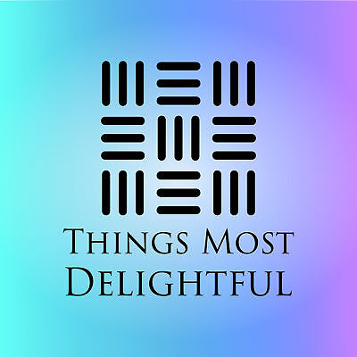 Things Most Delightful