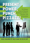 Present with Power, Punch, and Pizzazz!: The Ultimate Guide to Delivering Presentations with Poise, Persuasion, and Professionalism by Arnold J Sanow, Henry J Lescault (Paperback / softback, 2011)