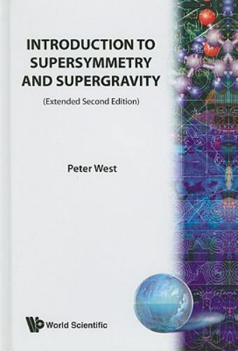 Introduction to Supersymmetry and Supergravity: Revised and Extended Second E...
