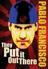 They Put It out There 0741952707097 With Pablo Francisco DVD Region 1