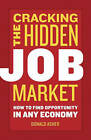 Cracking the Hidden Job Market: How to Find Opportunity in Any Economy by Donald Asher (Paperback, 2010)