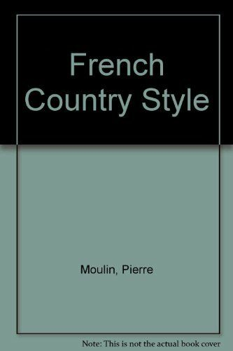 French Country Style,Pierre Moulin,etc.